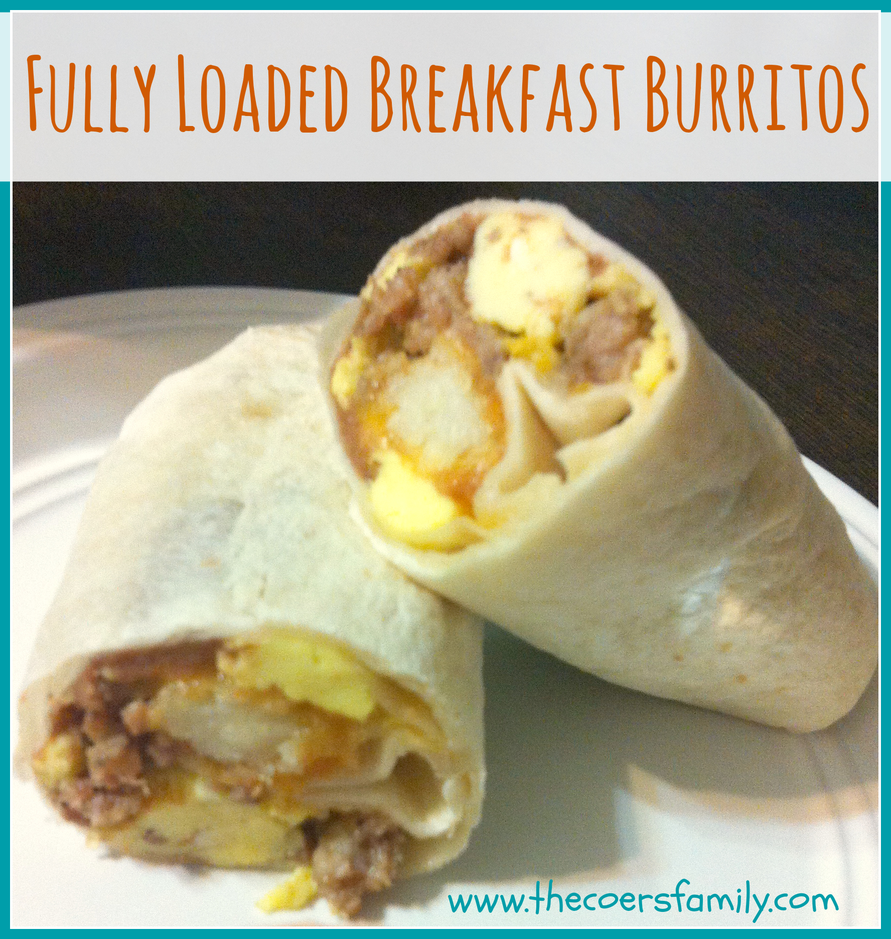 Breakfast Burritos - The Coers Family