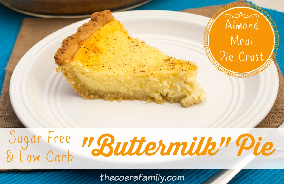 """Low Carb Sugar Free """"Buttermilk"""" Pie - The Coers Family"""
