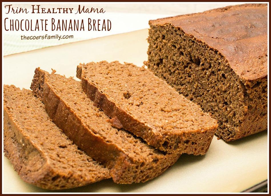 Trim Healthy Mama Chocolate Banana Bread The Coers Family